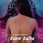 Kaam Katha webseries  & More