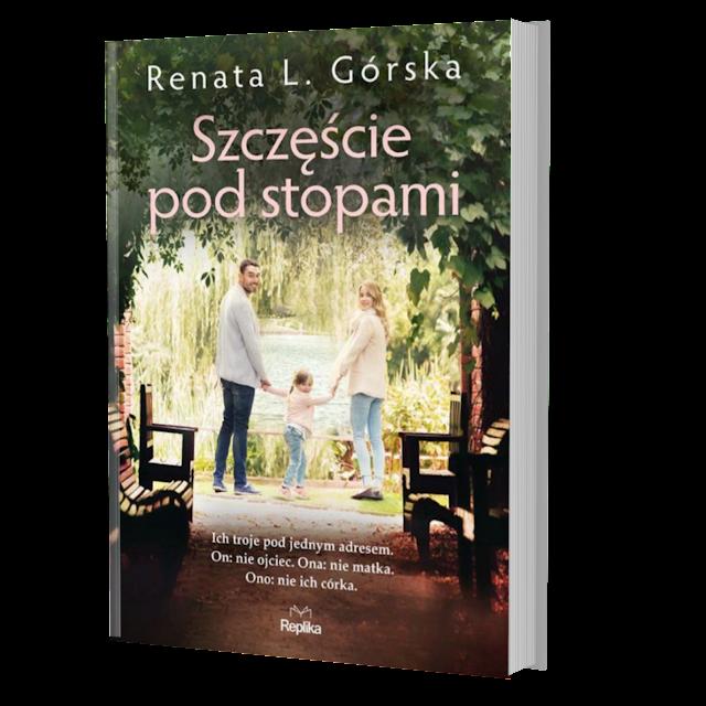 """Zapowiedź patronacka """"Szczęście pod stopami"""" Renata L. Górska"""