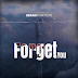 AUDIO | Ibrah Nation - Forget You | Mp3 DOWNLOAD