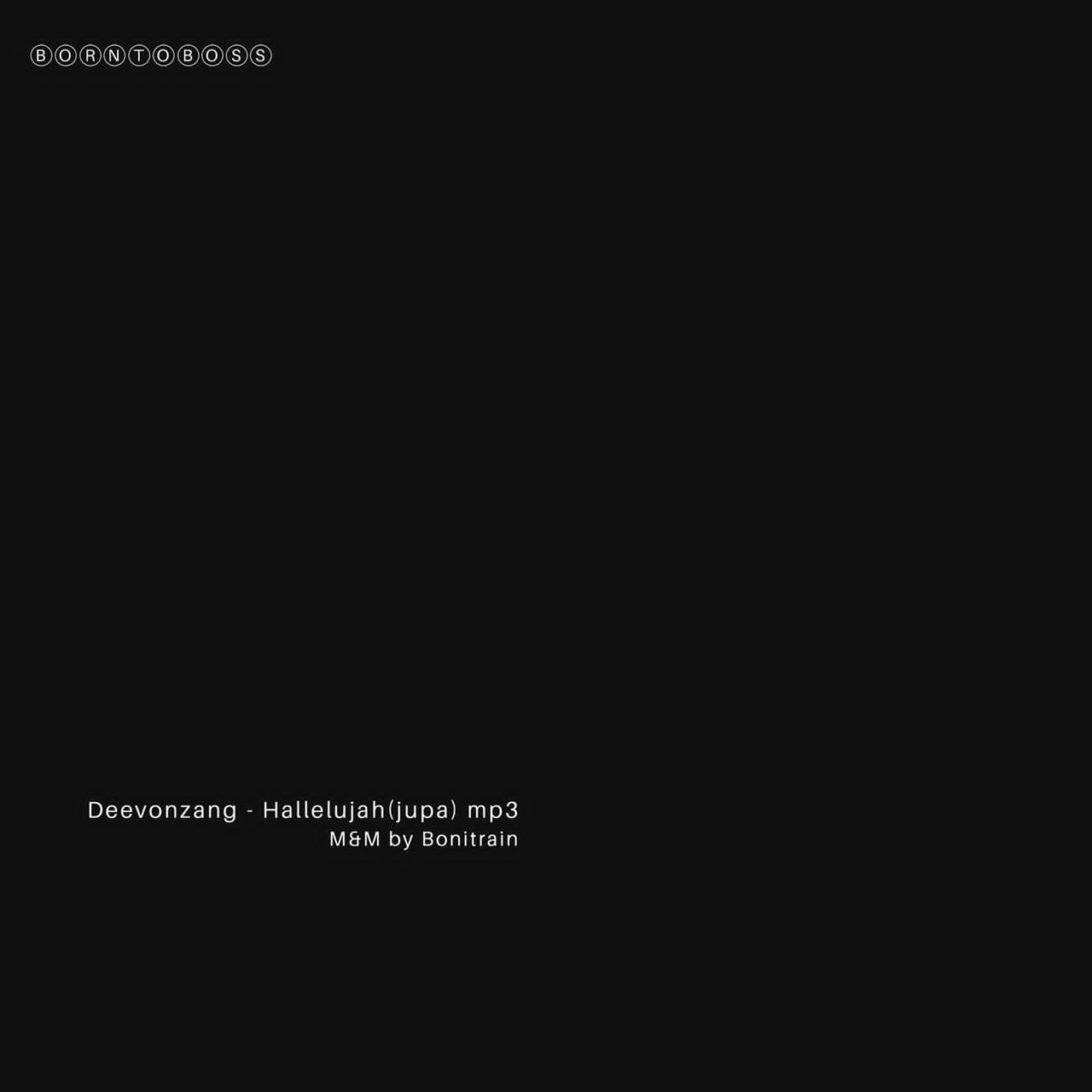 [Music] Deevonzang - Hallelujah (Prod: Bonitrain) #Arewapublisize