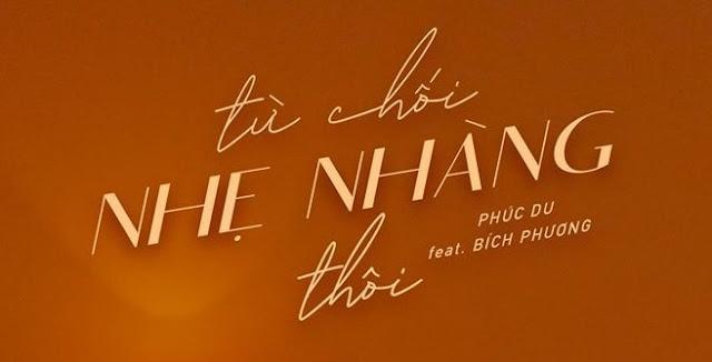 loi-bai-hat-tu-choi-nhe-nhang-thoi-phuc-du-ft-bich-phuong