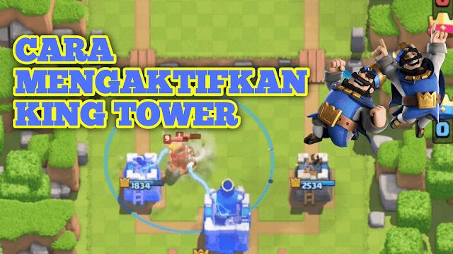 Cara Mengaktifkan King Tower di Clash Royale