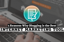 5 alasan mengapa blogging adalah alat baru dalam pamasaran di internet