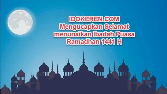 IDOKEREN Mengucapkan Selamat menunaikan Ibadah Puasa Ramadhan 1441 H