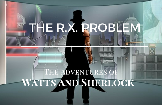 Review — The R.X. Problem (The Adventures of Watts and Sherlock Book 1)