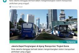 Anies Bawa Jakarta Jadi Tiga Kota Terbaik Dunia Bidang Transportasi Dan Mobilitas Kota, Haters Kelojotan!