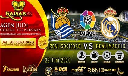 PREDIKSI BOLA TERPERCAYA REAL SOCIEDAD VS REAL MADRID 22 JUNI 2020