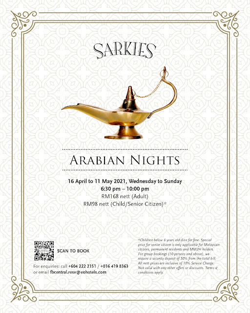 Arabian Nights Unlimited A La Carte Dinner @ Sarkies, Eastern & Oriental Hotel From 16 April - 11 May 2021