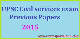UPSC Civil Services Previous Papers - 2015 Papers Download