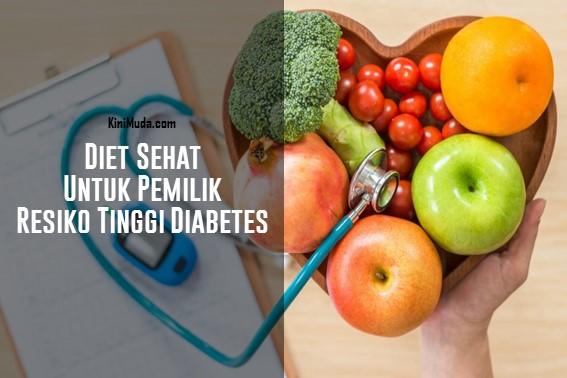 Diet Sehat untuk Pemilik Resiko Tinggi Diabetes