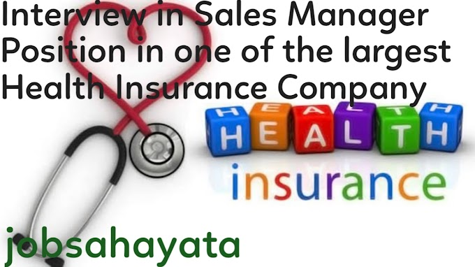 Interview in Sales Manager Position in one of the largest Health Insurance Company