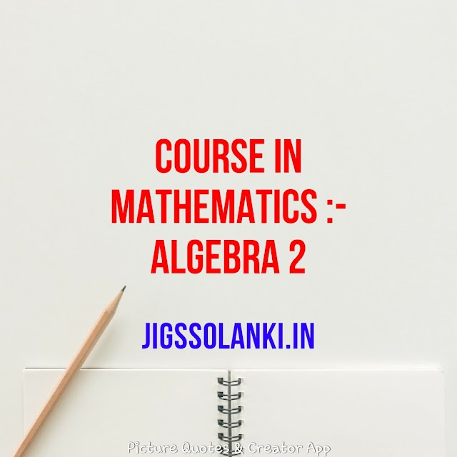 ALGEBRA 2:- COURSE IN MATHEMATICS FOR THE IIT JEE AND OTHER ENGINEERING ENTRANCE EXAM