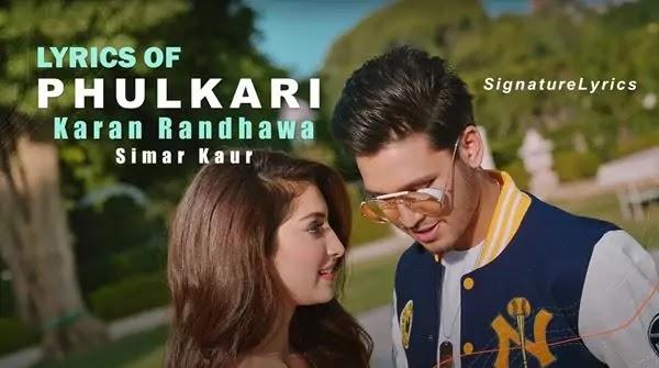 PHULKARI LYRICS - KARAN RANDHAWA, SIMAR KAUR - New Punjabi Song