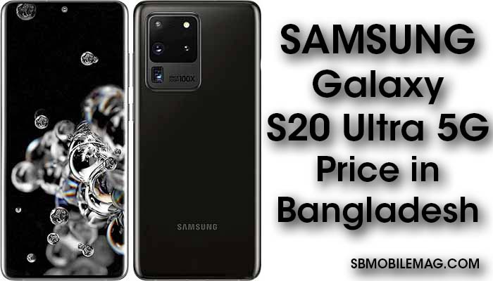 Samsung Galaxy S20 Ultra 5G Price in Bangladesh & Specifications