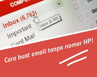 Cara buat Email (Gmail) tanpa nomor HP terbaru