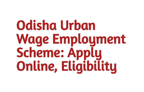 Odisha Urban Wage Employment Scheme