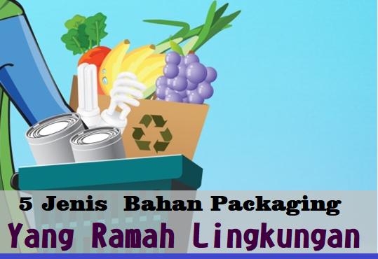 Bahan-Packaging-yang-Ramah-Lingkungan