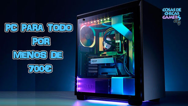 Prepupuesto PC para todo por menos de 700 euros