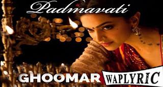 Ghoomar Padmavati Song Lyrics