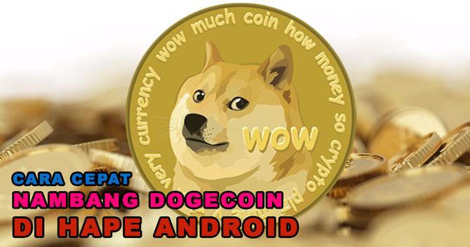 Cara Cepat Nambang Dogecoin gratis di Andoid