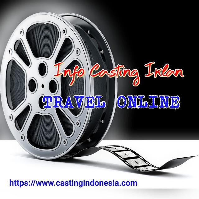 Casting Iklan Travel Online