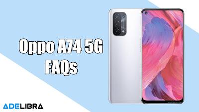 Oppo A74 5G FAQs
