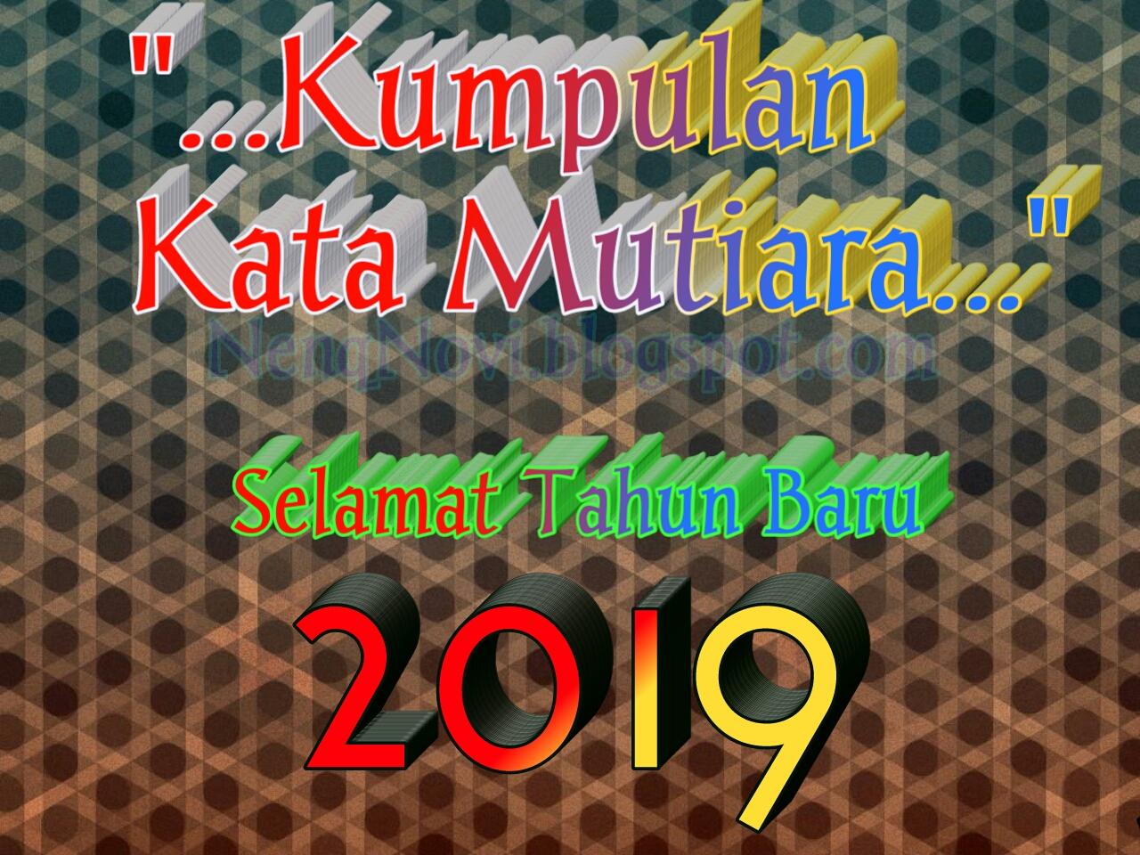 18 Kumpulan Kata Mutiara Selamat Tahun Baru 2019 Terbaru