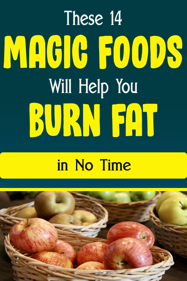 These 14 Magic Foods Will Help You Burn Fat in No Time