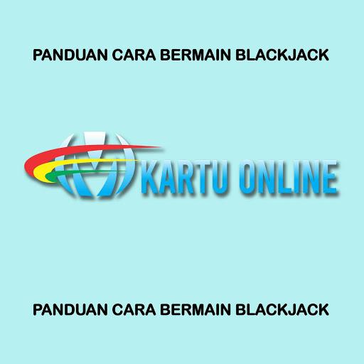 KARTUONLINE: PANDUAN BANDAR BLACKJACK