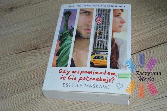 """Recenzja #118 - Estelle Maskame """"Czy wspominałem, że cię potrzebuję?"""""""