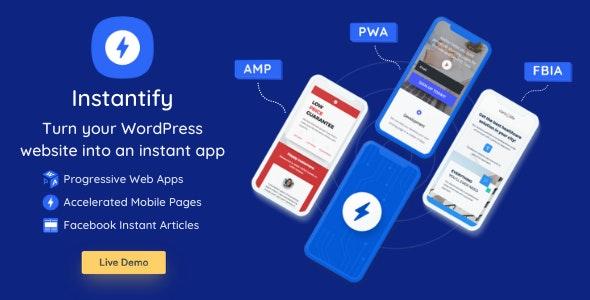 Instantify v4.0 - PWA & Google AMP & Facebook IA for WordPress Nulled