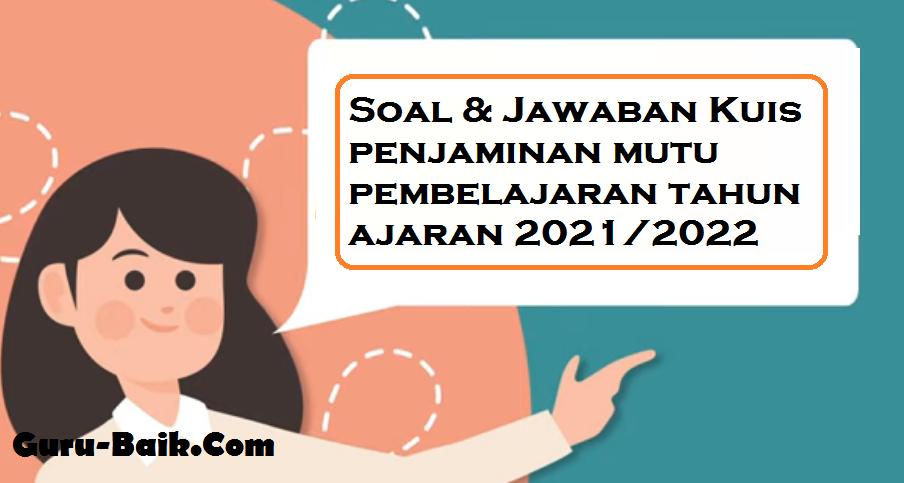 gambar Soal & Jawaban Kuis penjaminan mutu pembelajaran tahun ajaran 2021/2022