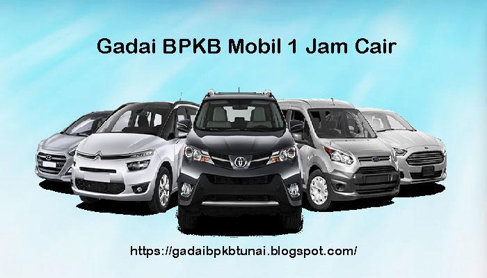 Gadai BPKB Mobil 1 Jam Cair