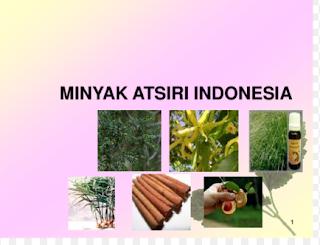Indonesia mempunyai banyak tumbuhan penghasil minyak atsiri Kabar Terbaru- TANAMAN PENGHASIL MINYAK ATSIRI