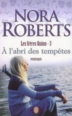 Roberts Nora - Les frères Quinn, tome 3 : A l'abri des tempêtes