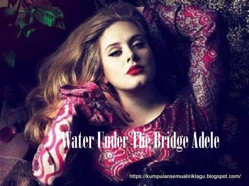 Water Under The Bridge Adele