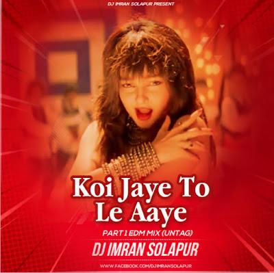 Koi Jaye To Le Aaye - EDM Remix - DJ Imran Solapur