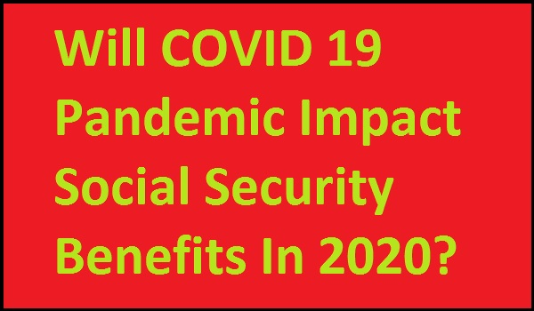 will-covid-19-pandemic-impact-ss-benefits-2020