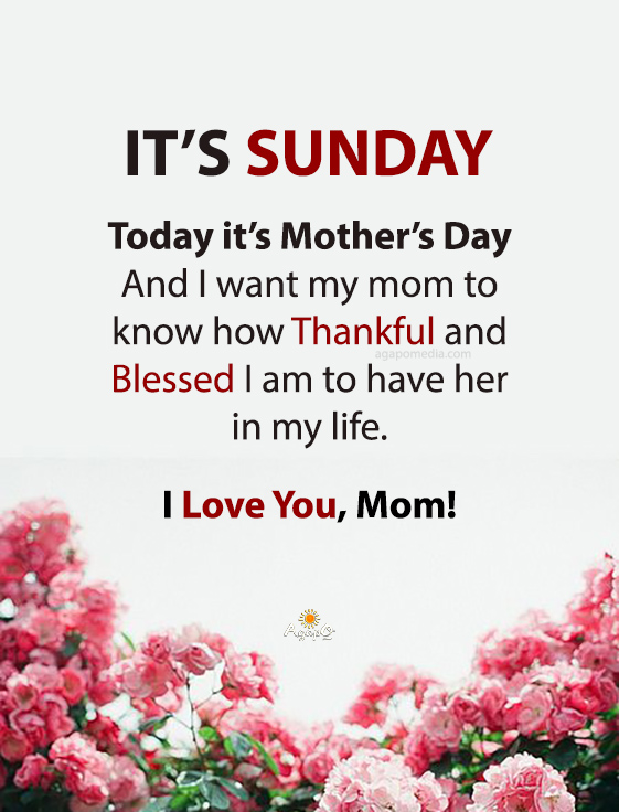 It's Sunday - It's Mother's Day!