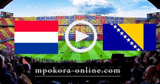 نتيجة مباراة البوسنة والهرسك وهولندا بث مباشر كورة اون لاين 11-10-2020 دوري الأمم الأوروبية
