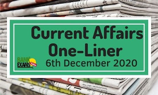 Current Affairs One-Liner: 6th December 2020