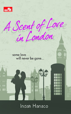 A Scent of Love in London by Indah Hanaco Pdf