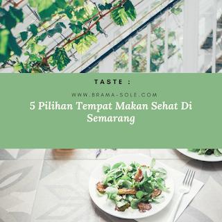 5 Pilihan Tempat Makan Sehat Di Semarang