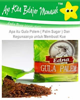 Apa itu Gula Palem Palm Sugar dan apa Kegunaanya untuk Membuat Kue
