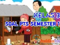 Soal PTS Kelas 3 SD/MI Tema 2 Semester 1 2021 Kunci Jawaban dan Kisi-Kisi Soal, Terkini