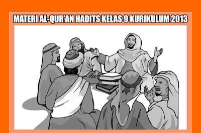 File Pendidikan Materi Al-Qur'an Hadits Kelas 9 Semester 1/2 Kurikulum 2013