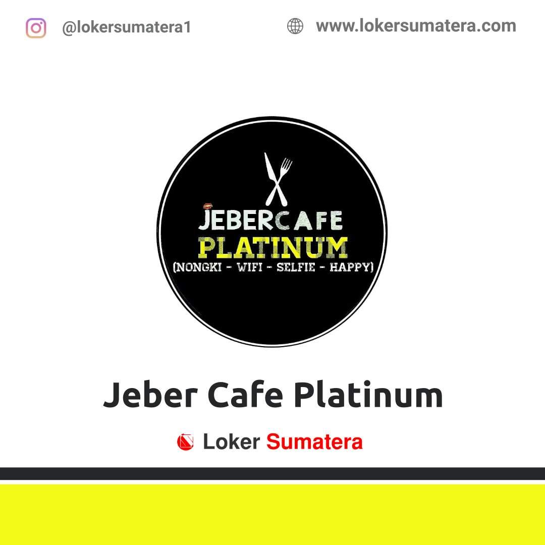 Lowongan Kerja Pekanbaru: Jeber Cafe Platinum Februari 2021