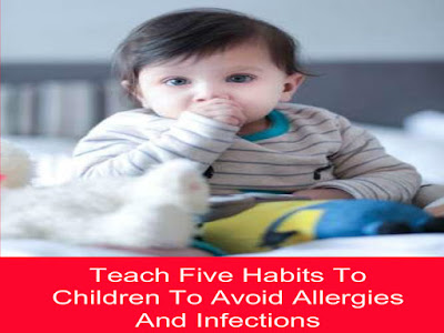 Teach Five Habits to Children to Avoid Allergies and Infections