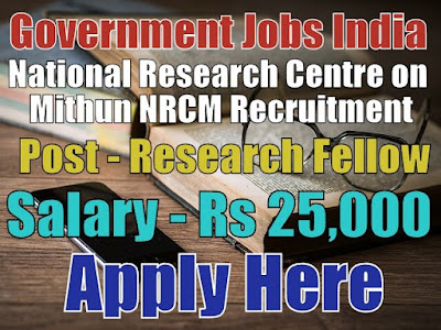 National Research Centre on Mithun NRCM Recruitment 2017