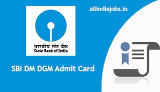 SBI DM DGM Admit Card